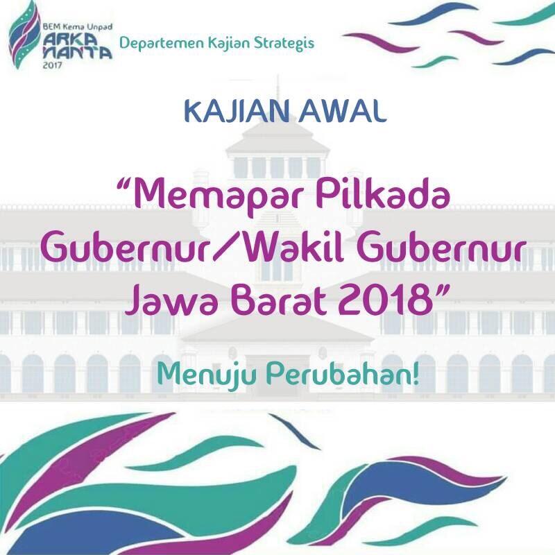Kajian Awal Memapar Pemilihan Gubernur dan Wakil Gubernur Jawa Barat Tahun 2018